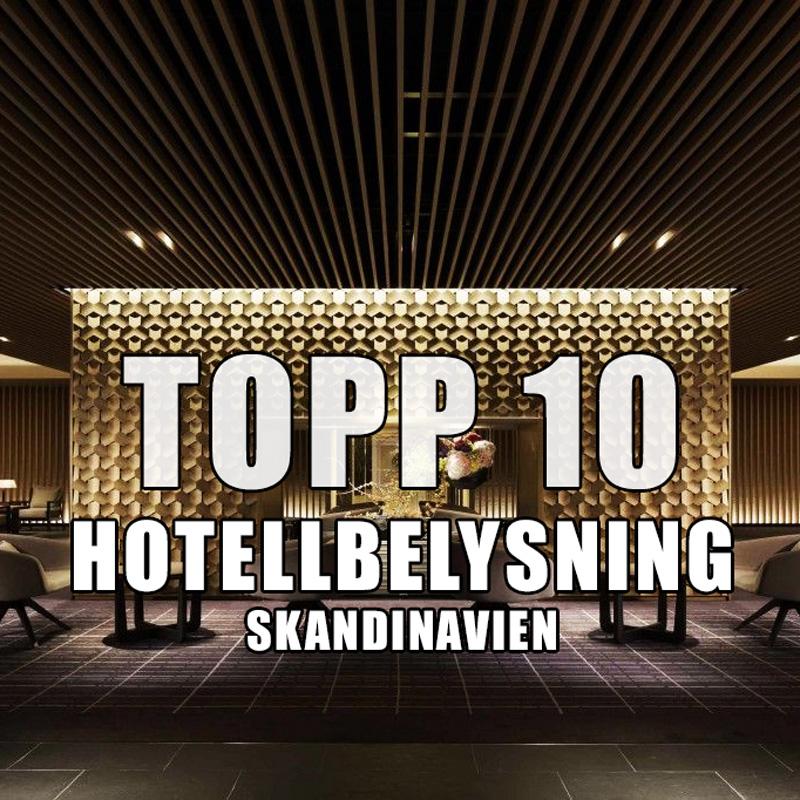 Vi listar hotell med bäst belysning 2019